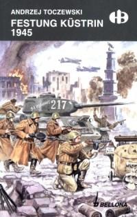Festung Küstrin 1945 - okładka książki