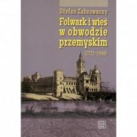 Folwark i wieś w obwodzie przemyskim (1772-1848) - okładka książki