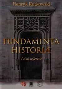 Fundamenta historiae. Pisma wybrane - okładka książki