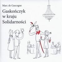 Gastończyk w kraju Solidarności - okładka książki