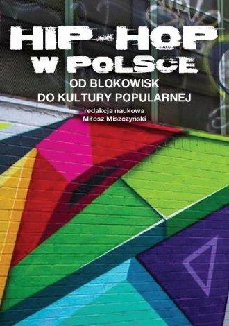Hip-Hop w Polsce. Od blokowisk - okładka książki