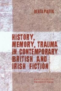 History, Memory, Trauma in contemporary British and Irish fiction - okładka książki