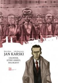 Jan Karski. Człowiek, który odkrył Holocaust - okładka książki