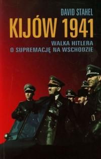 Kijów 1941. Walka Hitlera o supremację - okładka książki