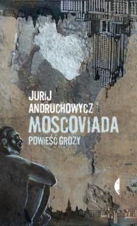 Moscoviada. Powieść grozy - okładka książki