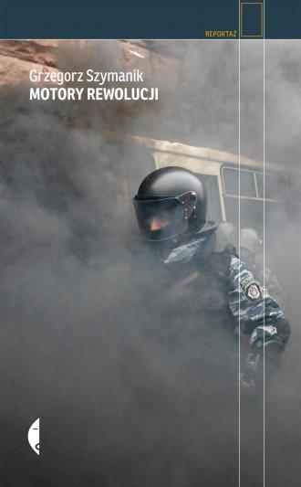 Motory rewolucji. Seria: Reportaż - okładka książki
