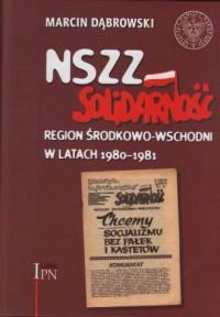 NSZZ Solidarność, Region Środkowo-Wschodni w latach 1980-1981 - okładka książki