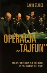 Operacja Tajfun. Marsz Hitlera - okładka książki