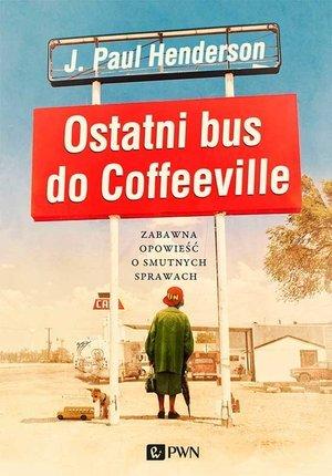 Ostatni bus do Coffeeville. Zabawna - okładka książki