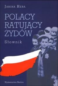Polacy ratujący Żydów. Słownik - okładka książki