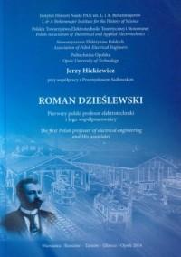 Roman Dzieślewski. Pierwszy polski profesor elektrotechniki i Jego współpracownicy - okładka książki