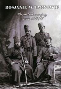 Rosjanie w Tarnowie. Pamiętnik z wojny z roku 1914/15 - okładka książki
