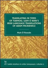 Translating in Times of Turmoil: Liam Ó Rinn s Irish Language Translations of Adam Mickiewicz - okładka książki