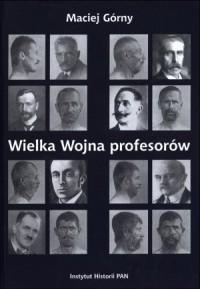 Wielka Wojna profesorów - okładka książki
