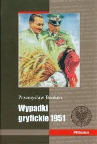 Wypadki gryfickie 1951 - Przemysław - okładka książki