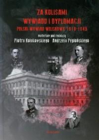 Za kulisami wywiadu i dyplomacji. Polski wywiad wojskowy 1918-1945 - okładka książki