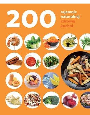 200 tajemnic naturalnej zdrowej - okładka książki