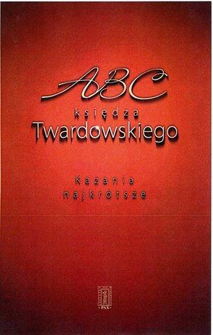 ABC księdza Twardowskiego. Kazania - okładka książki