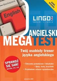 Angielski. Megatest. Twój osobisty trener języka angielskiego - okładka książki