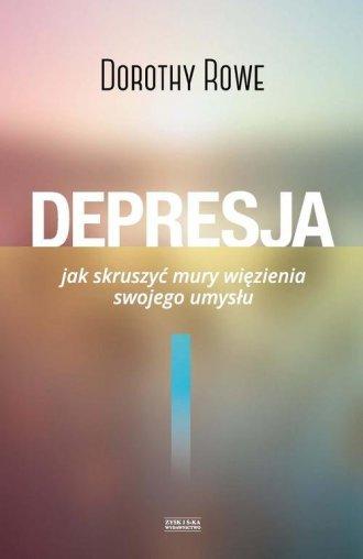 Depresja. Jak skruszyć mury więzienia - okładka książki