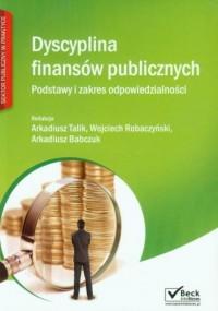 Dyscyplina finansów publicznych. Podstawy i zakres odpowiedzialności. Seria: Sektor publiczny w praktyce - okładka książki
