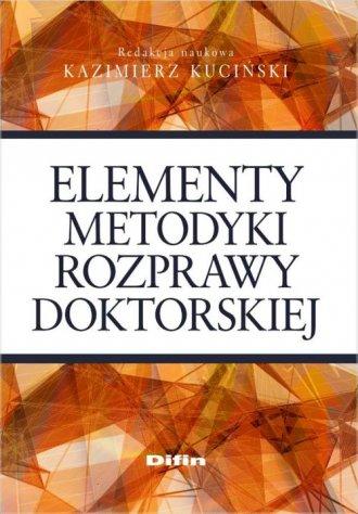 Elementy metodyki rozprawy doktorskiej - okładka książki