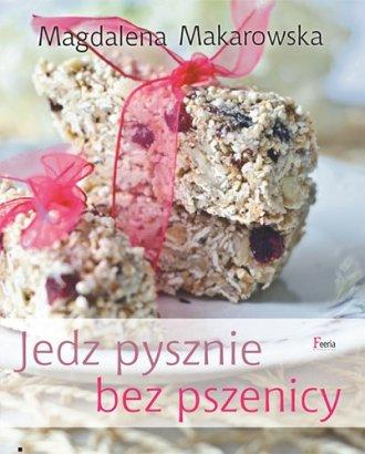 Jedz pysznie bez pszenicy - okładka książki