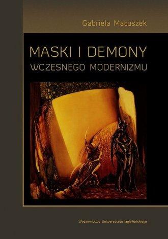 Maski i demony wczesnego modernizmu - okładka książki