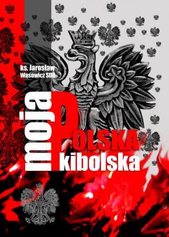 Moja Polska Kibolska - okładka książki