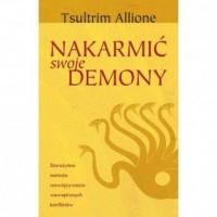 Nakarmić swoje demony - Tsultrim - okładka książki