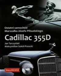 Ostatni samochód Marszałka Józefa Piłsudskiego. Cadillac 355D - okładka książki