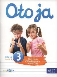 Oto ja. Klasa 3. Szkoła podstawowa. Ćwiczenia polonistyczno-społeczne cz. 4 - okładka podręcznika