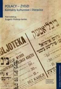 Polacy - Żydzi. Kontakty kulturowe i literackie. Seria: Studia polsko-żydowskie - okładka książki