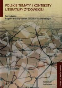 Polskie tematy i konteksty literatury żydowskiej. Seria: Studia polsko-żydowskie - okładka książki