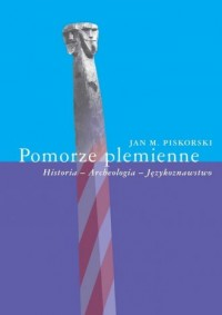 Pomorze plemienne. Historia - archeologia - językoznawstwo - okładka książki
