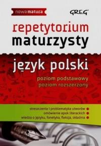Repetytorium maturzysty. Język polski. Poziom podstawowy. Poziom rozszerzony - okładka podręcznika