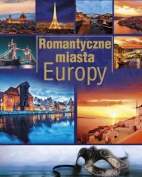 Romantyczne miasta Europy - okładka książki