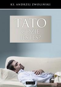 Tato, gdzie jesteś? - okładka książki
