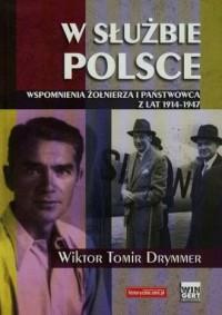 W służbie Polsce. Wspomnienia żołnierza i państwowca z lat 1914-1947 - okładka książki