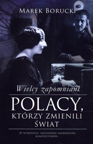 Wielcy zapomniani. Polacy, którzy - okładka książki