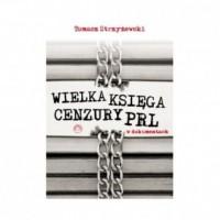 Wielka księga cenzury PRL w dokumentach - okładka książki