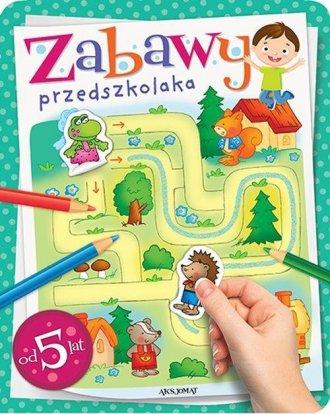 Zabawy przedszkolaka (od 5 lat) - okładka książki