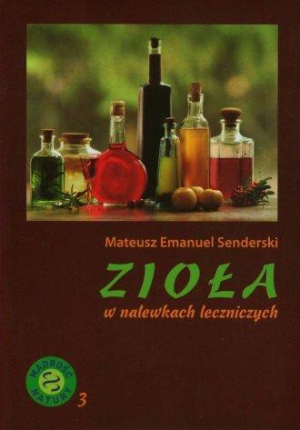 Zioła w nalewkach leczniczych - okładka książki