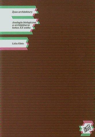 Żywe architektury. Analogia biologiczna - okładka książki