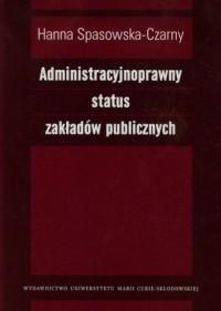 Administracyjnoprawny status zakładów - okładka książki