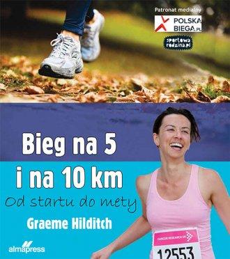 Bieg na 5 i 10 km. Od startu do - okładka książki
