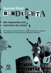 Burdubasta albo skapcaniały osioł czyli łacina dla snobów - okładka książki
