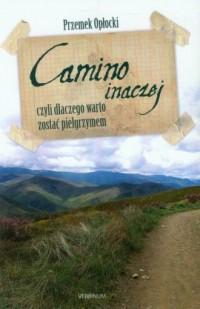 Camino inaczej czyli dlaczego warto zostać pielgrzymem - okładka książki
