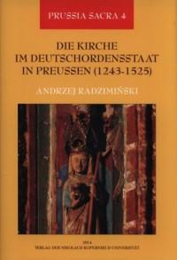 Die Kirche im Deutschordensstaat in Preussen 1243-1525 - okładka książki