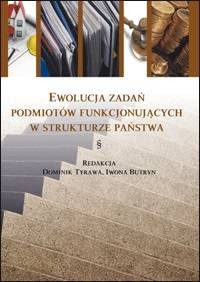 Ewolucja zadań podmiotów funkcjonujących w strukturze państwa - okładka książki